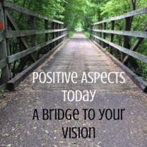 Positive Aspects Today A Bridge