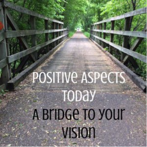 Positive Aspects Today A Bridge